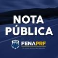 Nota Pública – Atribuições da PRF