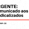 URGENTE: Comunicado aos sindicalizados