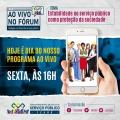 SINDPRF-CE fará retransmissão do AO VIVO NO FÓRUM